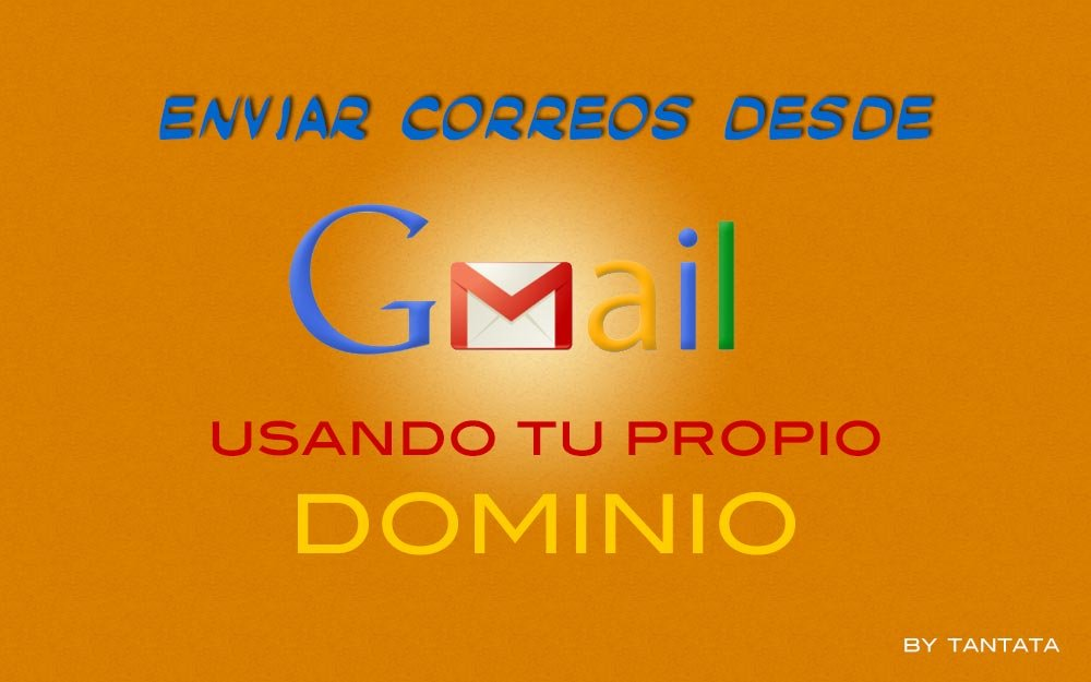 Cómo enviar correos desde gmail usando mi dominio