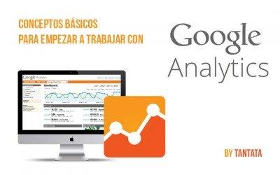 Conceptos básicos antes de empezar a trabajar con Google Analytics